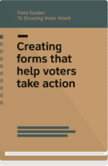 Field Guide 10 cover-creating forms that help voters take action