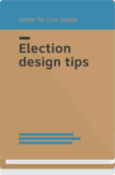 Election Design Tips